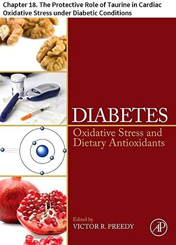 Diabetes: Chapter 18. The Protective Role of Taurine in Cardiac Oxidative Stress under Diabetic Conditions (English Edition)