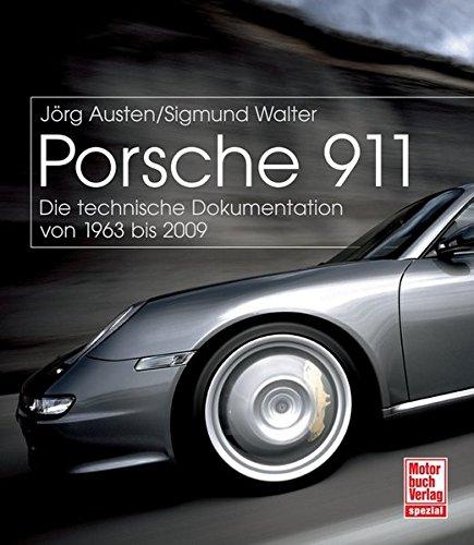 Porsche 911: Die technische Dokumentation von 1963 bis 2009