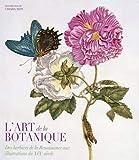 L'art da la botanique - Des herbiers de la Renaissance aux illustrations du XIXè siècle