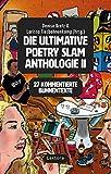 Die ultimative Poetry-Slam-Anthologie II: 27 kommentierte Bühnentexte (German Edition)