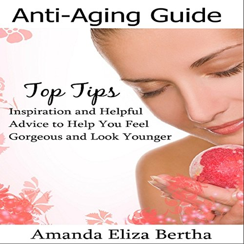 Anti-Aging Guide Top Tips audiobook cover art