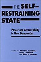 Self-restraining State: Power and Accountability in New Democracies
