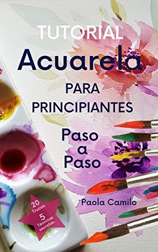 Tutorial Acuarela: Para principiantes, paso a paso.