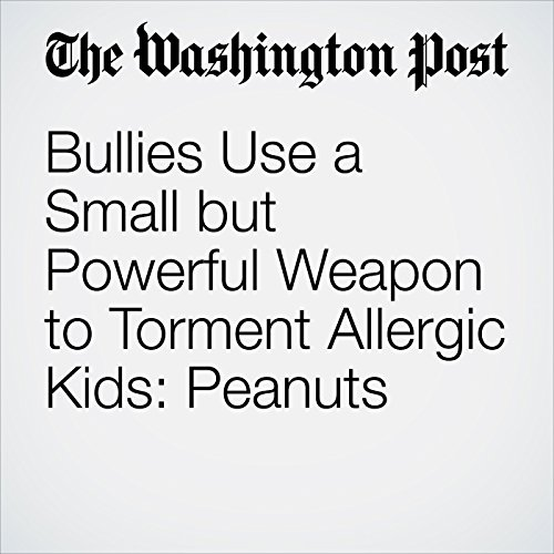 Bullies Use a Small but Powerful Weapon to Torment Allergic Kids: Peanuts copertina