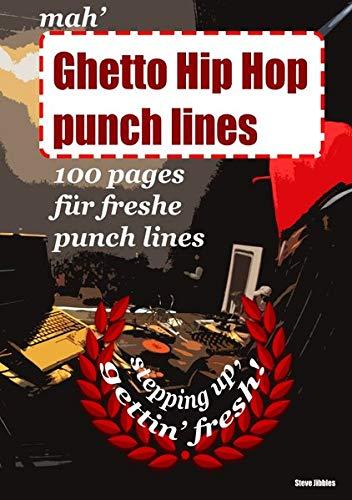 mah' Ghetto Hip Hop punch lines: freshup für Deine Styles und Tracks!