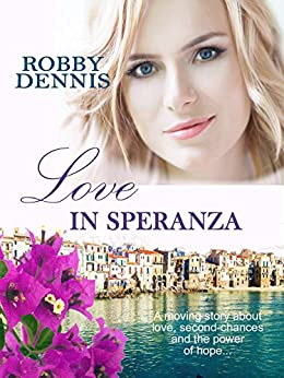 Love In Speranza: An escape to Italy romance by [Robby Dennis]