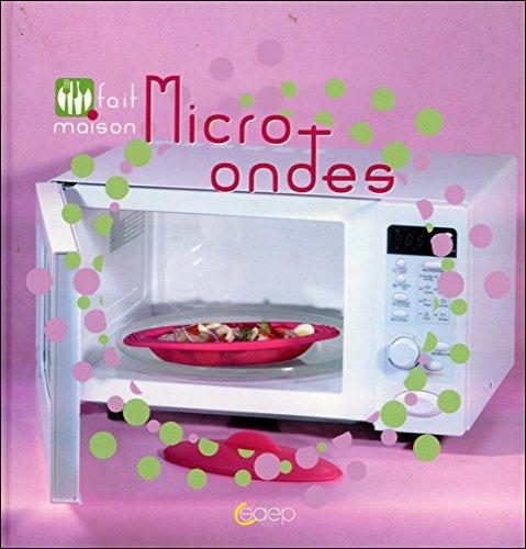 Micro-ondes - Fait maison