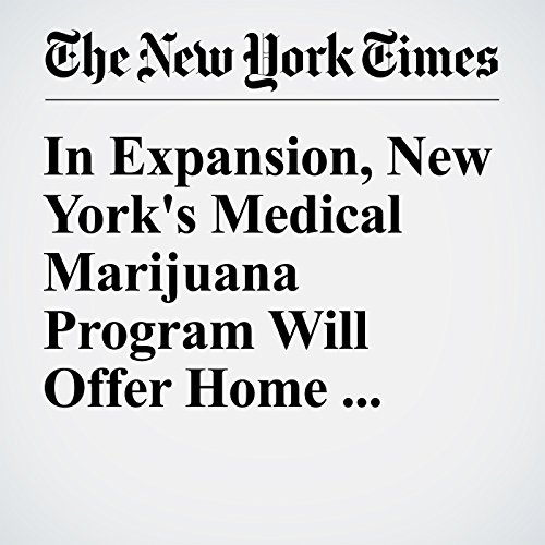 In Expansion, New York's Medical Marijuana Program Will Offer Home Delivery audiobook cover art