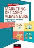 Marketing de l'agroalimentaire - 3e éd. - Environnement, stratégies et plans d'action