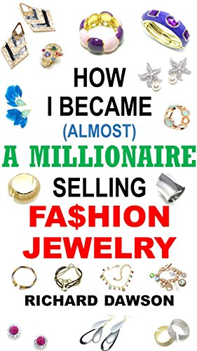 How I Became (Almost) a Millionaire Selling Fashion Jewelry
