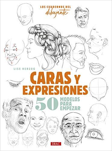 Los Cuadernos Del Dibujante. Caras Y Expresiones: 50 modelos para empezar