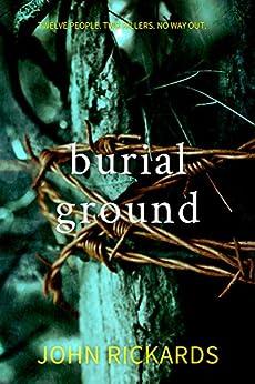 Burial Ground: Writer's Cut (Alex Rourke Book 3) by [John Rickards]