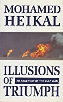 Illusions of Triumph: Arab View of the Gulf War