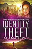 Identity Theft (Alaskan Refuge Christian Suspense Novel)