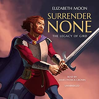 Surrender None                   By:                                                                                                                                 Elizabeth Moon                               Narrated by:                                                                                                                                 James Patrick Cronin                      Length: 20 hrs and 30 mins     55 ratings     Overall 4.5
