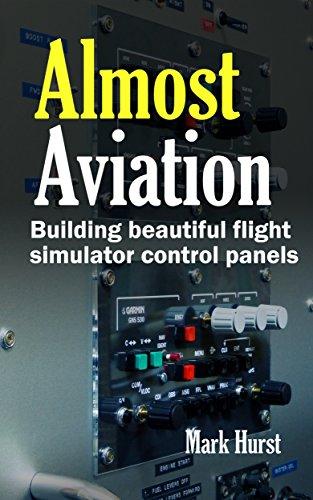 Almost Aviation: Building beautiful flight simulator control panels (English Edition)