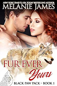 Fur Ever Yours: A Paranormal Shifter Romance (Black Paw Pack Book 1) by [Melanie James]