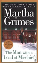 The Man with a Load of Mischief by Grimes, Martha (2003) Mass Market Paperback