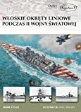 Wloskie okrety liniowe podczas II Wojny Swiatowej (Polish Edition)