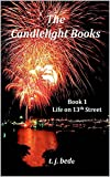 The Candlelight Books: Book 1 Life on 13th Street