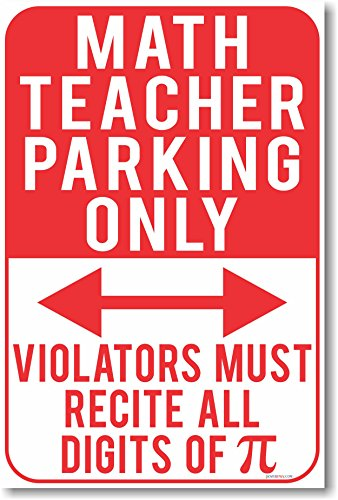Math Teacher Parking Only - Violators Must Recite All The Digits of Pi - New Funny School Poster