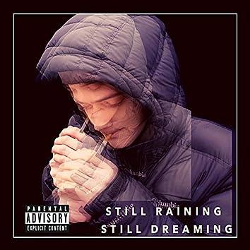 Still Raining, Still Dreaming