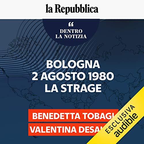 Bologna, 2 agosto 1980. La strage copertina