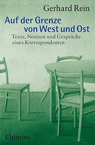 Auf der Grenze von West und Ost: Texte, Notizen und Gespräche eines Korrespondenten