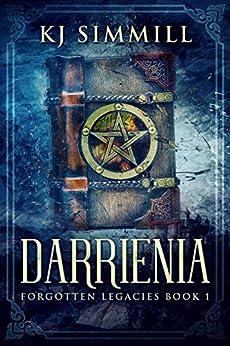 Darrienia: A Fantasy Adventure (Forgotten Legacies Book 1) by [K.J. Simmill]