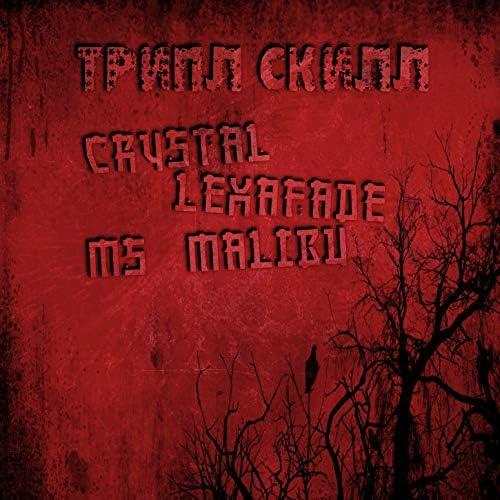 Crystal, lexafade & MS Malibu