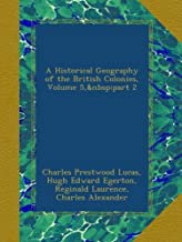 A Historical Geography of the British Colonies, Volume 5,part 2