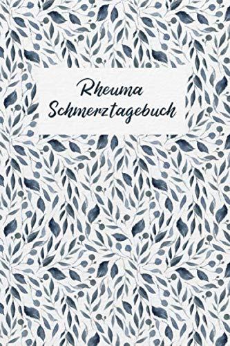 Rheuma Schmerztagebuch: Tagebuch, Schmerzprotokoll für akute chronische Gelenkschmerzen zum asufüllen, ankreuzen. Buch zur Dokumentation für Besuche ... bei Beschwerden