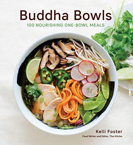 Buddha Bowls: 100 Nourishing One-Bowl Meals [A Cookbook] (English Edition)