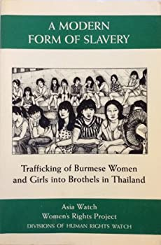 A Modern Form of Slavery: Trafficking of Burmese Women and Girls into Brothels in Thailand 156432107X Book Cover