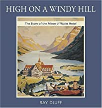 High on a Windy Hill: the Story of the Prince of Wales Hotel