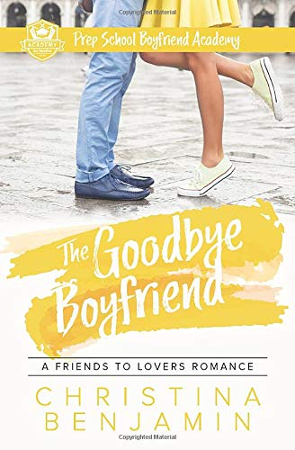 The Goodbye Boyfriend (Prep School Boyfriend Academy) (Volume 3)