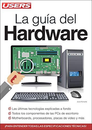 La Guía del Hardware: Motherboards, procesadores, placas de video y más.