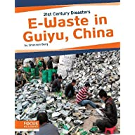 E-Waste in Guiyu, China (21st Century Disasters) Front Cover
