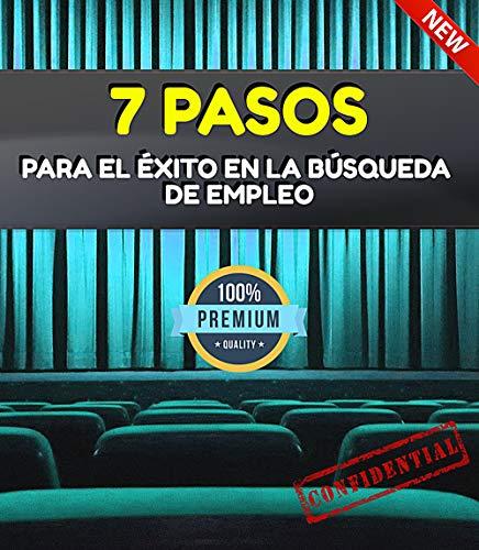 7 Pasos para el éxito en la búsqueda de empleo: consigue trabajo en 24 hora (Spanish Edition)