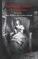 The Female Gothic: New Directions