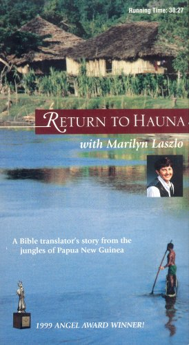 Return to Hauna: A Bible Translator's Story From the Jungles of Papa New Guinea