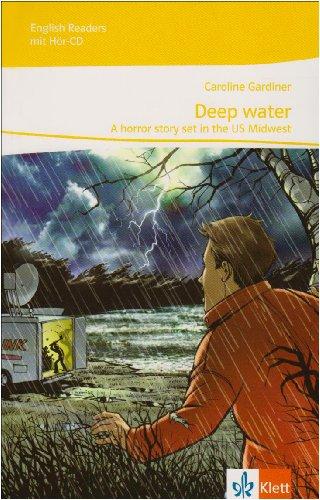 Deep water: Lektüre mit Audio-CD Klasse 8: Passend zu Green/Red/Orange Line 4, Green Line NEW Bayern 4, Green Line NEW E2 4 (English Readers)