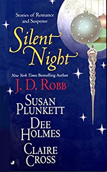 Mass Market Paperback Silent Night: Midnight in Death/Unexpected Gift/Christmas Promise/Berry Merry Christmas (Christmas Anthology) Book