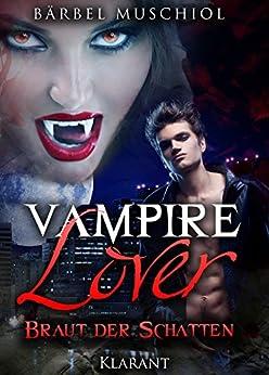 Vampire Lover - Braut der Schatten. Vampirroman: Fantasy - Trilogie von [Muschiol, Bärbel]