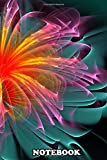 Notebook: Fiber Optic Flower Digital Fractal Flame Flower Glowin , Journal for Writing, College Ruled Size 6' x 9', 110 Pages