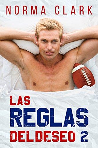 Las Reglas Del Deseo - Libro 2: Romance Deportivo