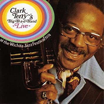 Clark Terry's Big-B-A-D-Band Live! (Live)