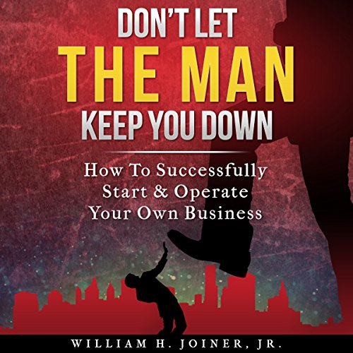 Don't Let THE MAN Keep You Down audiobook cover art
