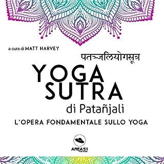 Yogasutra di Patañjali                   Di:                                                                                                                                 Matt Harvey                               Letto da:                                                                                                                                 Maurizio Cardillo                      Durata:  1 ora e 5 min     40 recensioni     Totali 4,7