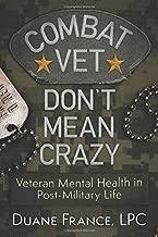 Combat Vet Don't Mean Crazy: Veteran Mental Health in Post-Military Life